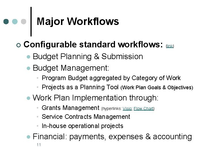 Major Workflows ¢ Configurable standard workflows: {link} Budget Planning & Submission l Budget Management: