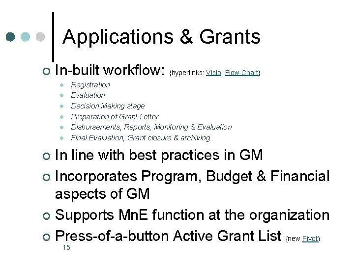 Applications & Grants ¢ In-built workflow: {hyperlinks: Visio; Flow Chart} l l l Registration