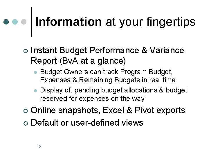 Information at your fingertips ¢ Instant Budget Performance & Variance Report (Bv. A at