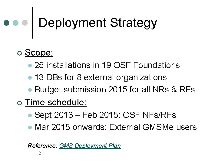 Deployment Strategy ¢ Scope: 25 installations in 19 OSF Foundations l 13 DBs for