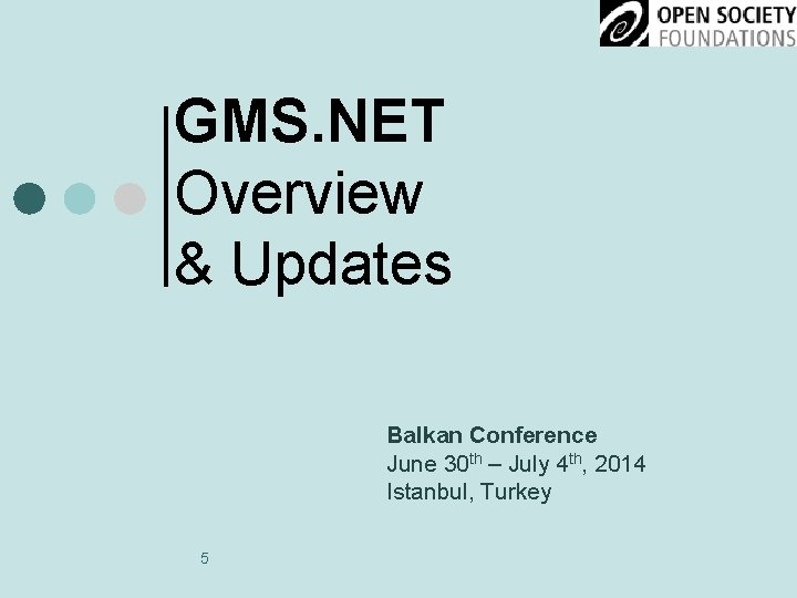 GMS. NET Overview & Updates Balkan Conference June 30 th – July 4 th,