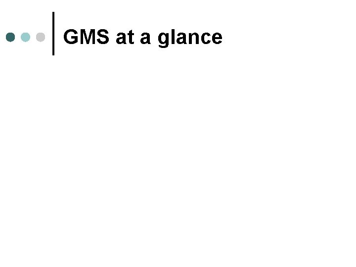 GMS at a glance 6