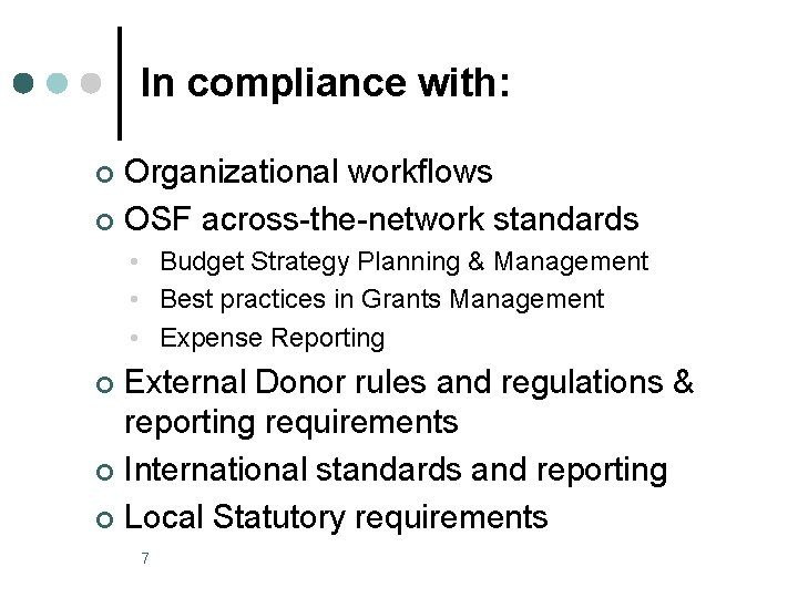 In compliance with: Organizational workflows ¢ OSF across-the-network standards ¢ • Budget Strategy Planning
