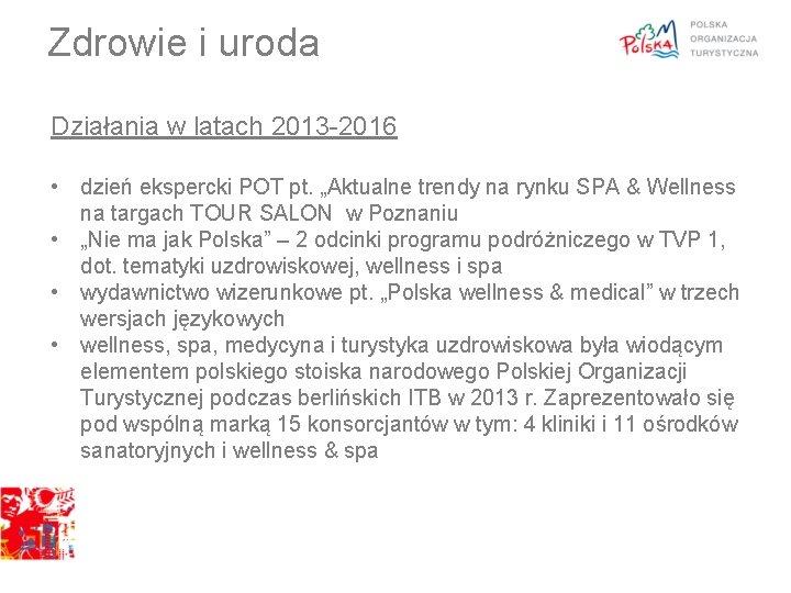 """Zdrowie i uroda Działania w latach 2013 -2016 • dzień ekspercki POT pt. """"Aktualne"""