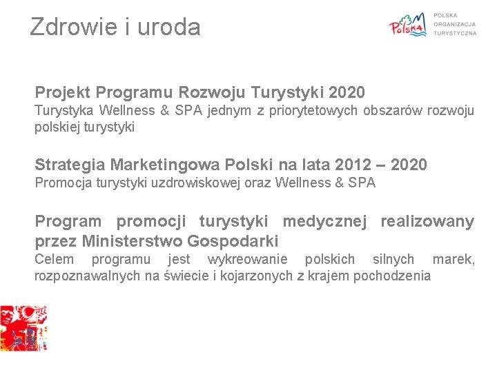Zdrowie i uroda Projekt Programu Rozwoju Turystyki 2020 Turystyka Wellness & SPA jednym z