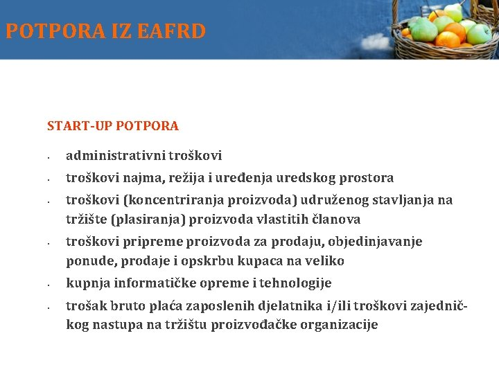 POTPORA IZ EAFRD START-UP POTPORA administrativni troškovi najma, režija i uređenja uredskog prostora troškovi