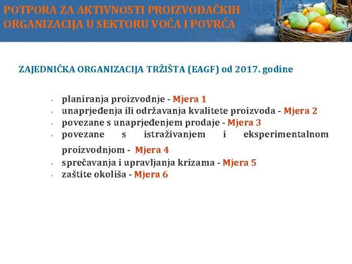 POTPORA ZA AKTIVNOSTI PROIZVOĐAČKIH ORGANIZACIJA U SEKTORU VOĆA I POVRĆA ZAJEDNIČKA ORGANIZACIJA TRŽIŠTA (EAGF)