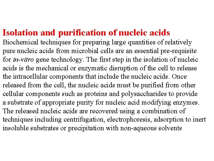 Isolation and purification of nucleic acids Biochemical techniques for preparing large quantities of relatively