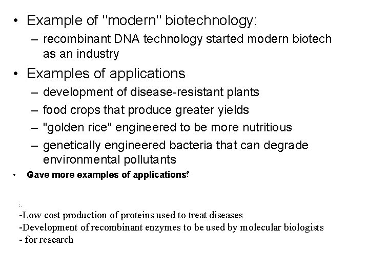 """• Example of """"modern"""" biotechnology: – recombinant DNA technology started modern biotech as"""
