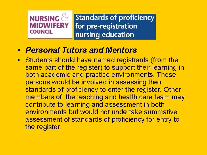 • Personal Tutors and Mentors • Students should have named registrants (from the