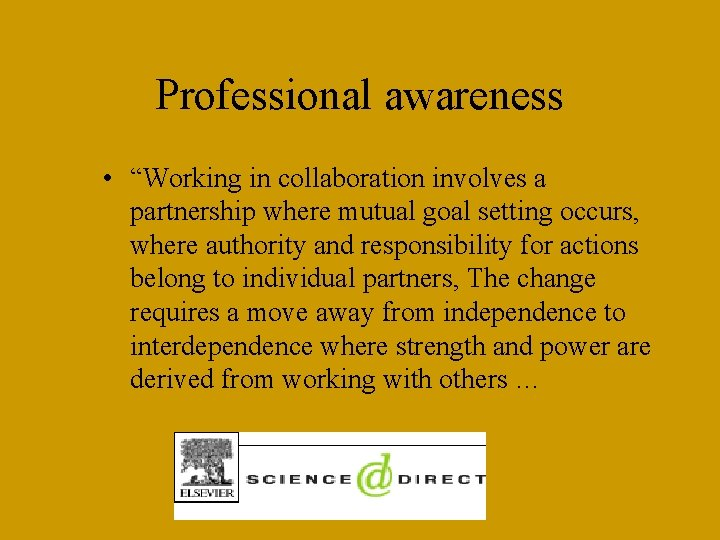 """Professional awareness • """"Working in collaboration involves a partnership where mutual goal setting occurs,"""