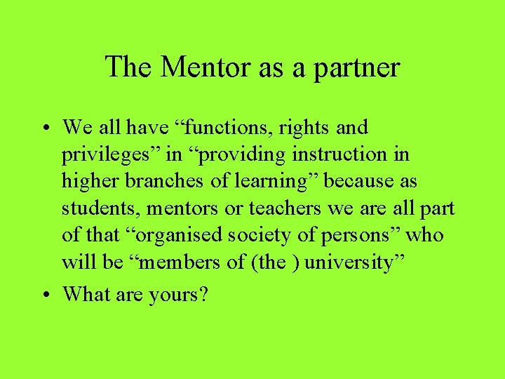 """The Mentor as a partner • We all have """"functions, rights and privileges"""" in"""
