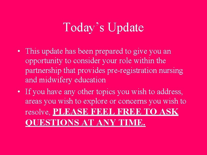 Today's Update • This update has been prepared to give you an opportunity to