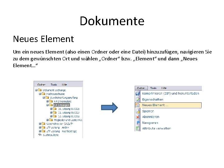 Dokumente Neues Element Um ein neues Element (also einen Ordner oder eine Datei) hinzuzufügen,