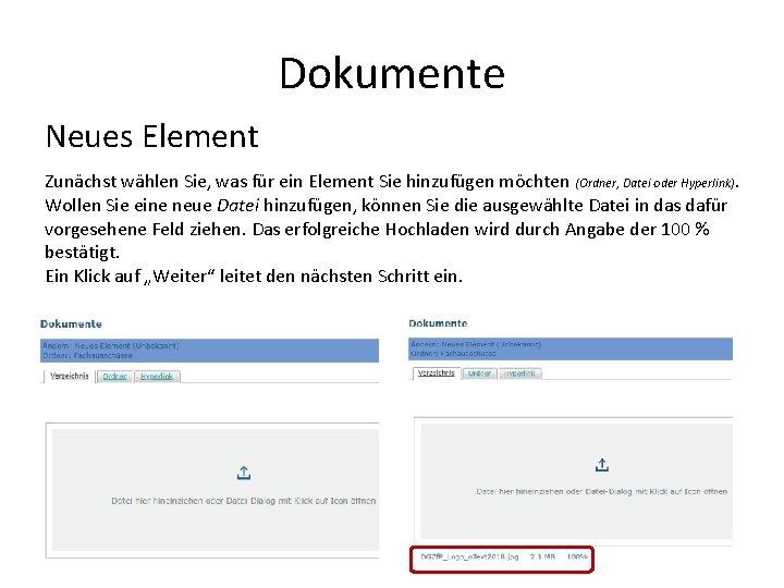 Dokumente Neues Element Zunächst wählen Sie, was für ein Element Sie hinzufügen möchten (Ordner,