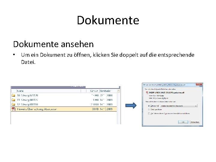 Dokumente ansehen • Um ein Dokument zu öffnen, klicken Sie doppelt auf die entsprechende