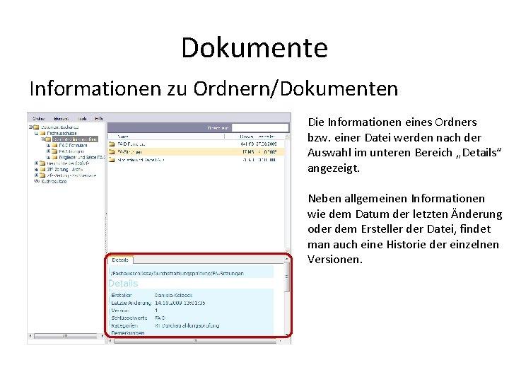 Dokumente Informationen zu Ordnern/Dokumenten Die Informationen eines Ordners bzw. einer Datei werden nach der