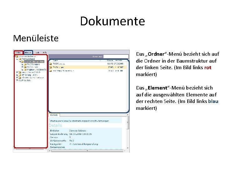 """Dokumente Menüleiste Das """"Ordner""""-Menü bezieht sich auf die Ordner in der Baumstruktur auf der"""