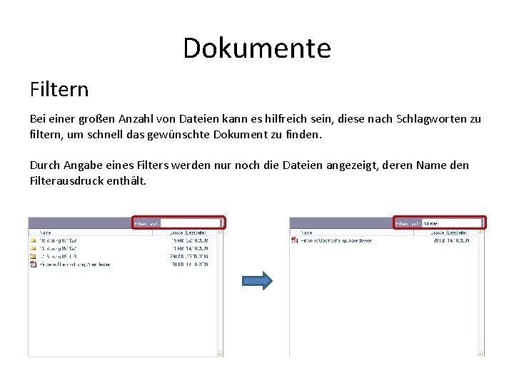 Dokumente Filtern Bei einer großen Anzahl von Dateien kann es hilfreich sein, diese nach