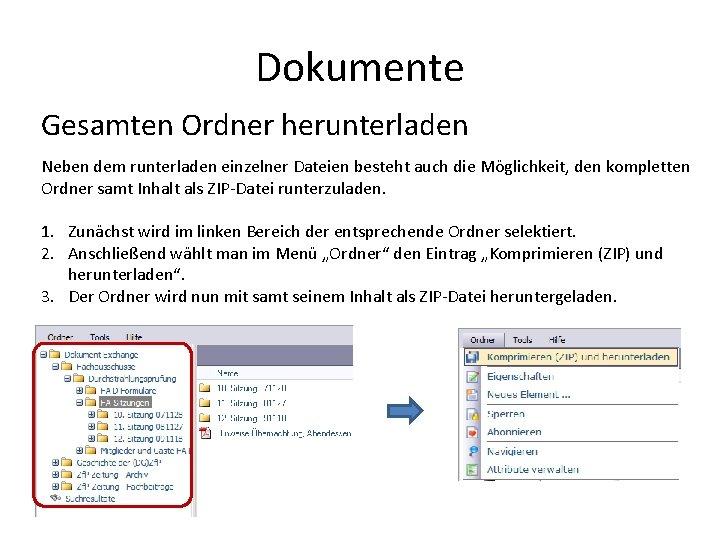 Dokumente Gesamten Ordner herunterladen Neben dem runterladen einzelner Dateien besteht auch die Möglichkeit, den