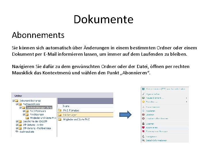 Dokumente Abonnements Sie können sich automatisch über Änderungen in einem bestimmten Ordner oder einem