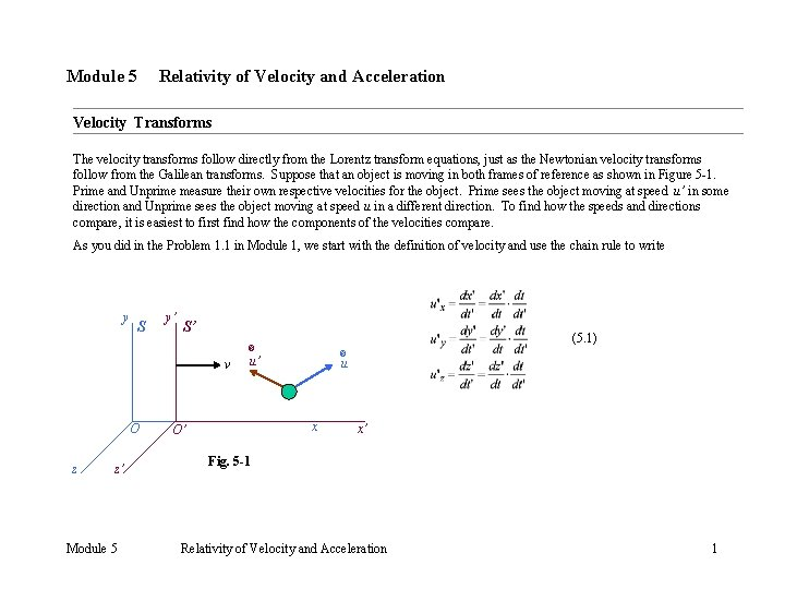 Module 5 Relativity of Velocity and Acceleration Velocity Transforms The velocity transforms follow directly