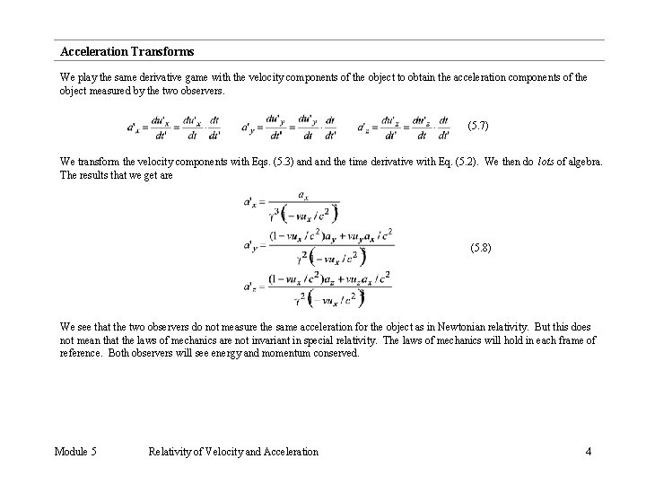 Acceleration Transforms We play the same derivative game with the velocity components of the