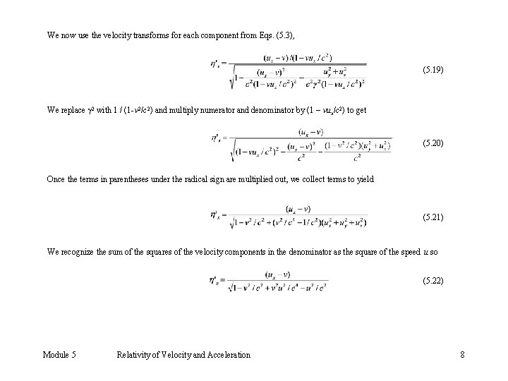 We now use the velocity transforms for each component from Eqs. (5. 3), (5.