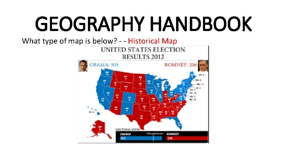 GEOGRAPHY HANDBOOK What type of map is below? - - Historical Map