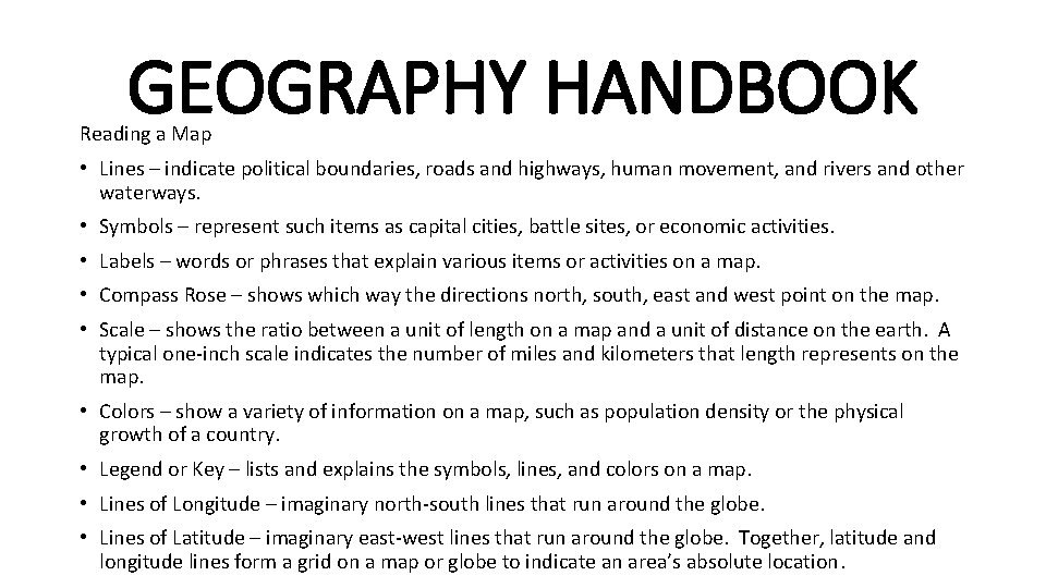 GEOGRAPHY HANDBOOK Reading a Map • Lines – indicate political boundaries, roads and highways,