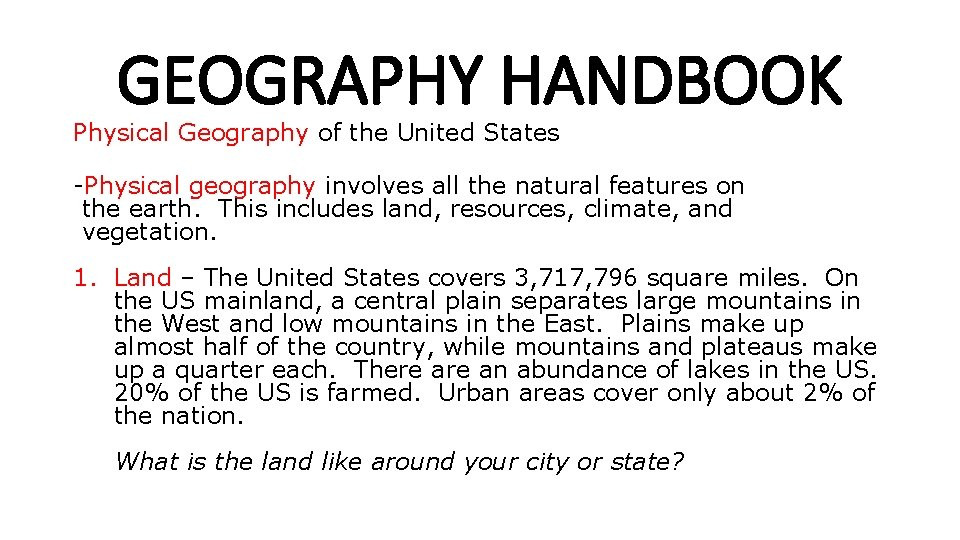 GEOGRAPHY HANDBOOK Physical Geography of the United States -Physical geography involves all the natural