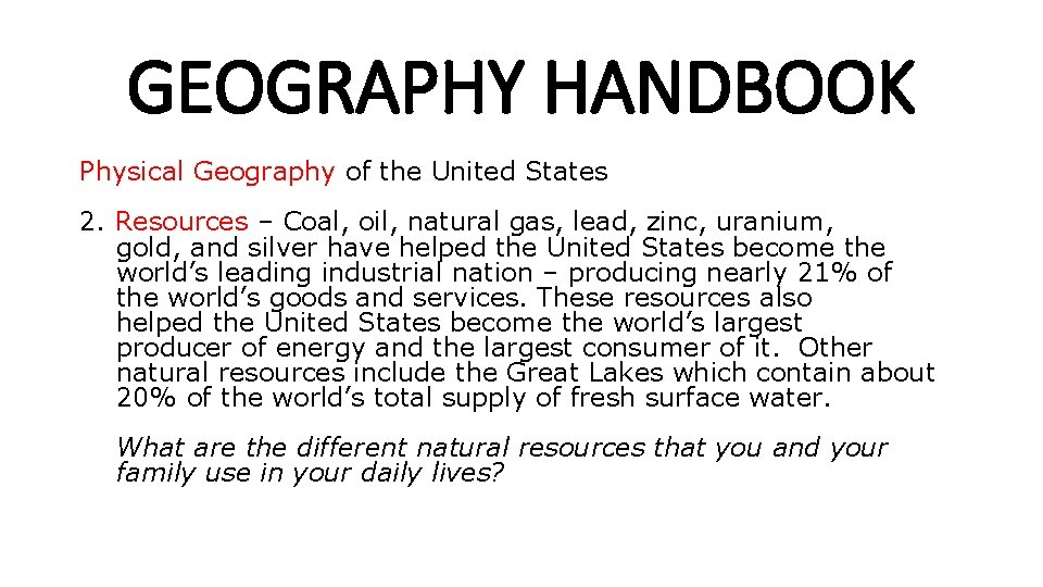 GEOGRAPHY HANDBOOK Physical Geography of the United States 2. Resources – Coal, oil, natural