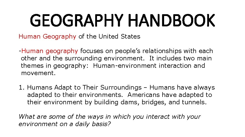 GEOGRAPHY HANDBOOK Human Geography of the United States -Human geography focuses on people's relationships