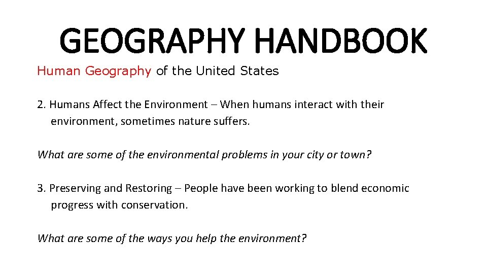GEOGRAPHY HANDBOOK Human Geography of the United States 2. Humans Affect the Environment –