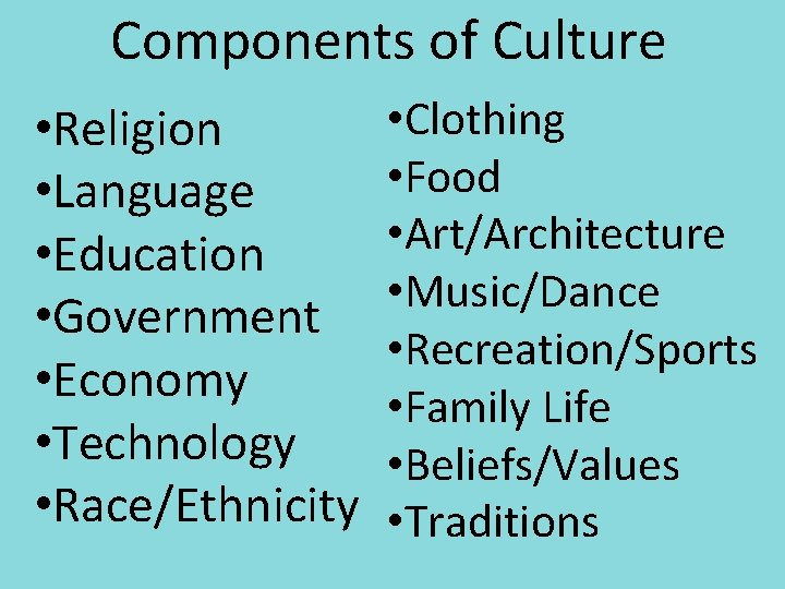 Components of Culture • Religion • Language • Education • Government • Economy •