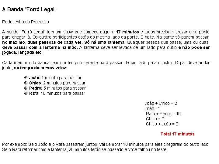 """A Banda """"Forró Legal"""" Redesenho do Processo A banda """"Forró Legal"""" tem um show"""