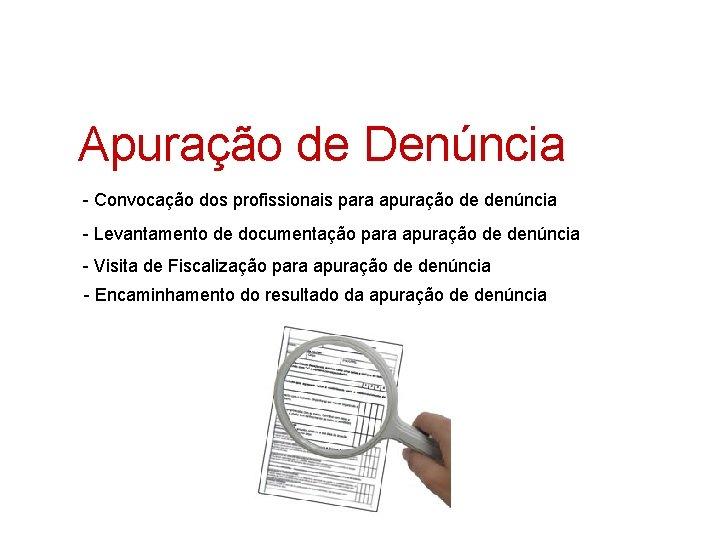 Apuração de Denúncia - Convocação dos profissionais para apuração de denúncia - Levantamento de
