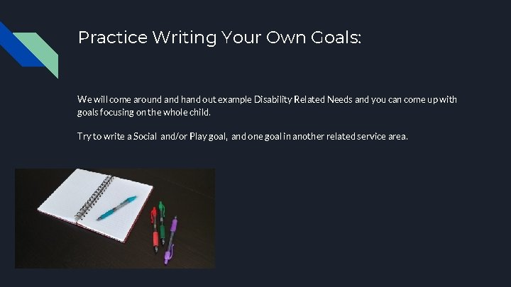 Practice Writing Your Own Goals: We will come around and hand out example Disability