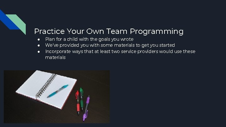 Practice Your Own Team Programming ● ● ● Plan for a child with the