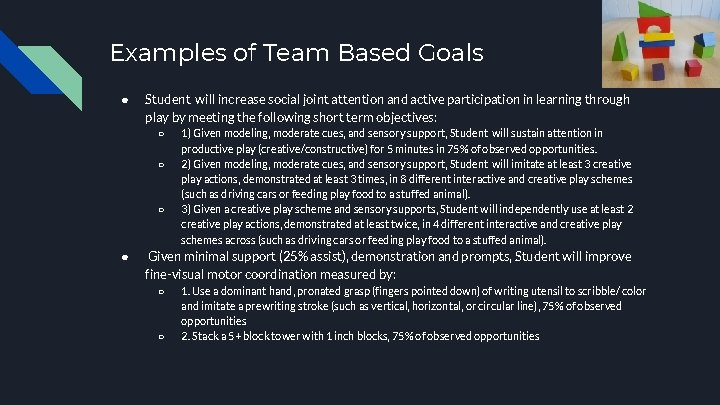 Examples of Team Based Goals ● Student will increase social joint attention and active