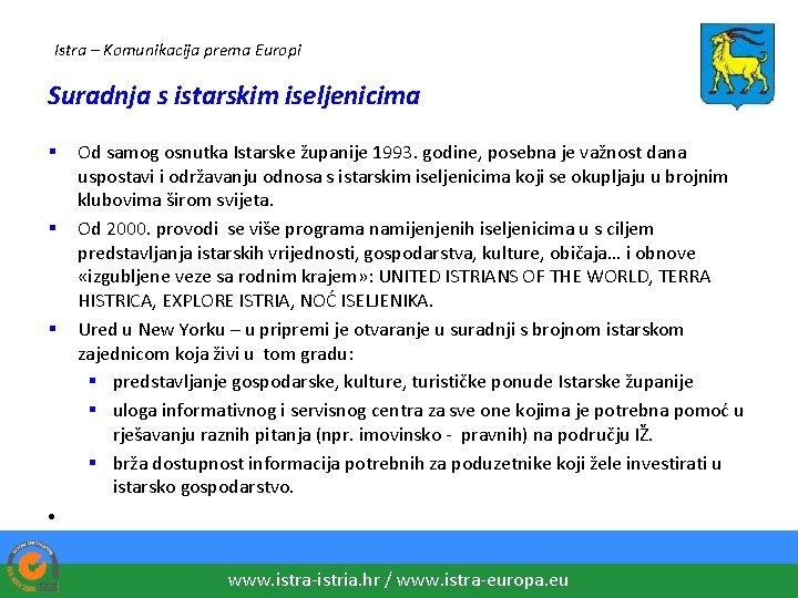 Istra – Komunikacija prema Europi Suradnja s istarskim iseljenicima § § § Od samog