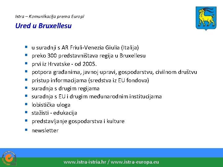 Istra – Komunikacija prema Europi Ured u Bruxellesu § § § u suradnji s