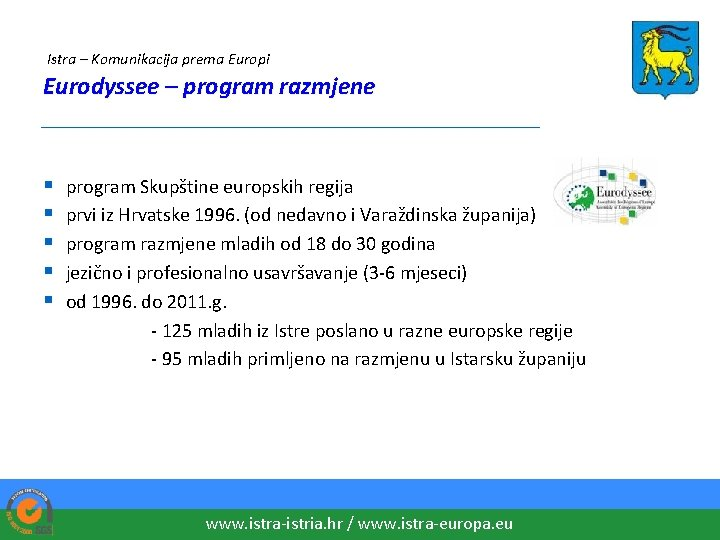 Istra – Komunikacija prema Europi Eurodyssee – program razmjene ____________________ § § § program