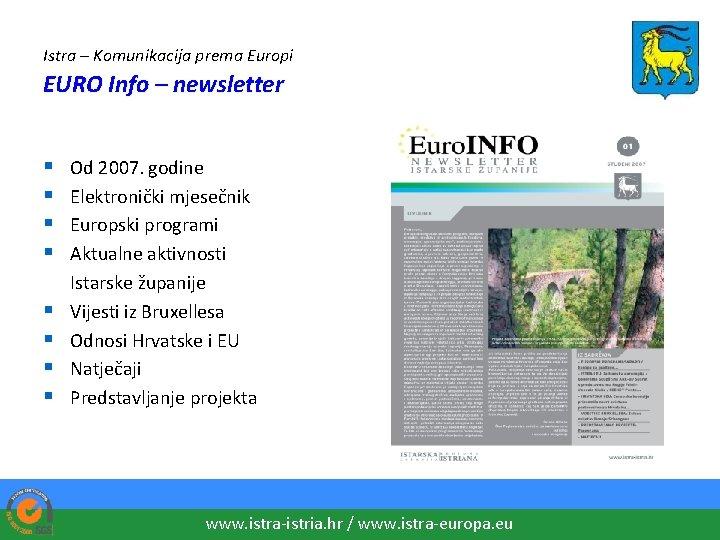 Istra – Komunikacija prema Europi EURO Info – newsletter § § § § Od