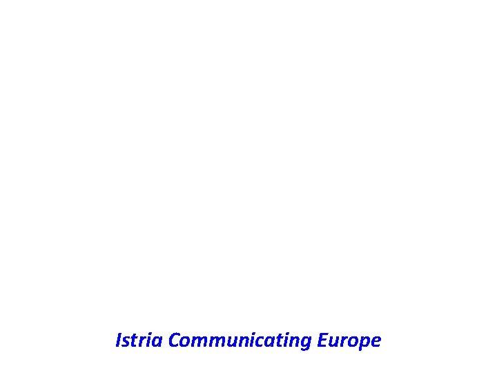 Istria Communicating Europe