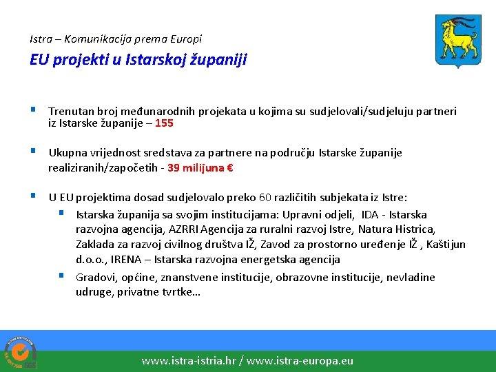 Istra – Komunikacija prema Europi EU projekti u Istarskoj županiji § Trenutan broj međunarodnih