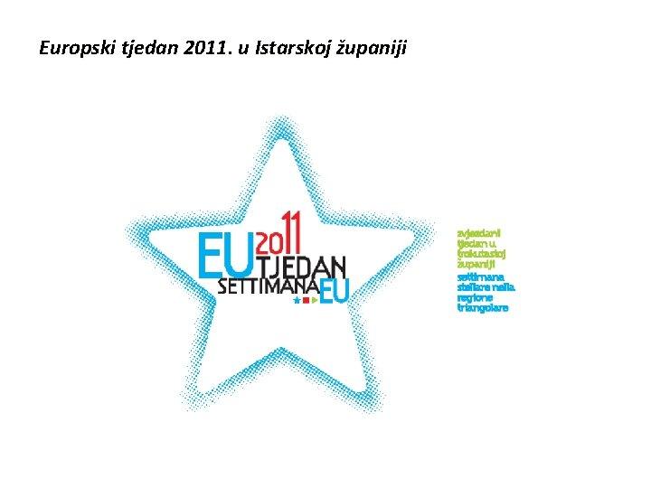 Europski tjedan 2011. u Istarskoj županiji