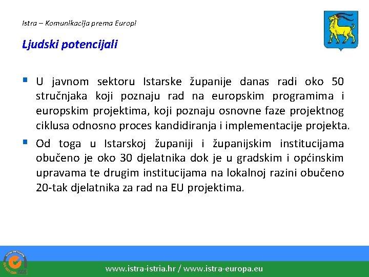 Istra – Komunikacija prema Europi Ljudski potencijali § U javnom sektoru Istarske županije danas