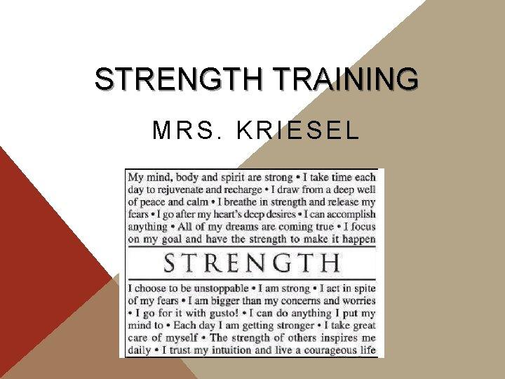 STRENGTH TRAINING MRS. KRIESEL