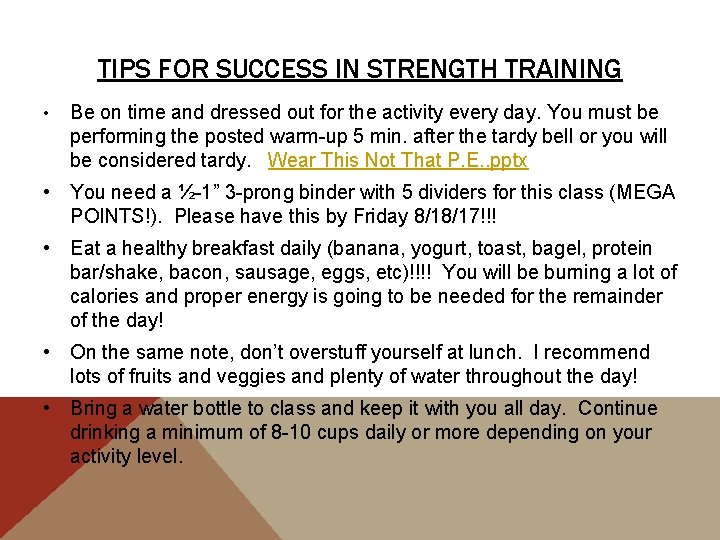TIPS FOR SUCCESS IN STRENGTH TRAINING • Be on time and dressed out for